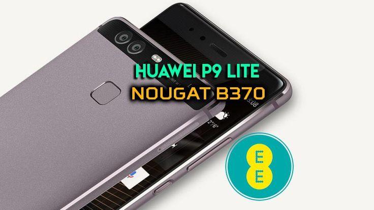 Huawei P9 Lite VNS-L31 Nougat B370 EMUI5 (EE UK)