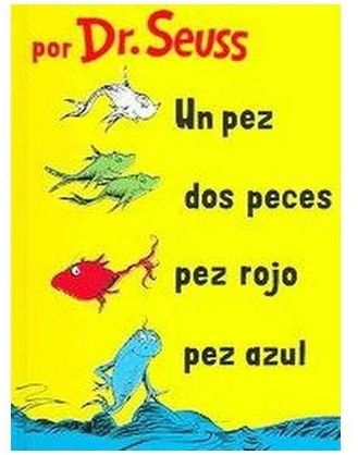 Un Pez, Dos Peces, Pez Rojo, Pez Azul/One Fish, Two Fish, Red Fish, Blue Fish (Hardcover) (Dr. Seuss)