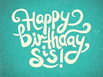 Happy Birthday Sis !!