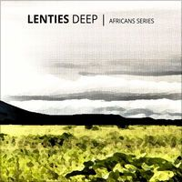 Africans Series (Deep House) - Single by Lenties Deep #itune #music #africa #deephouse #soundcloud