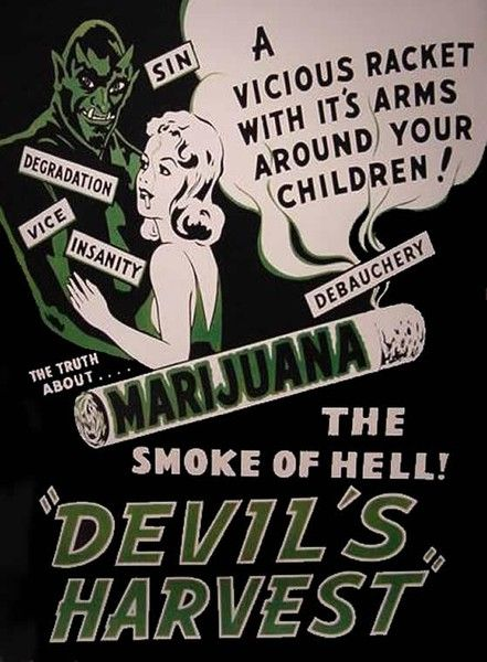Marijuana, the Smoke of Hell is the Devils Harvest. Funny Vintage Propaganda Posters.