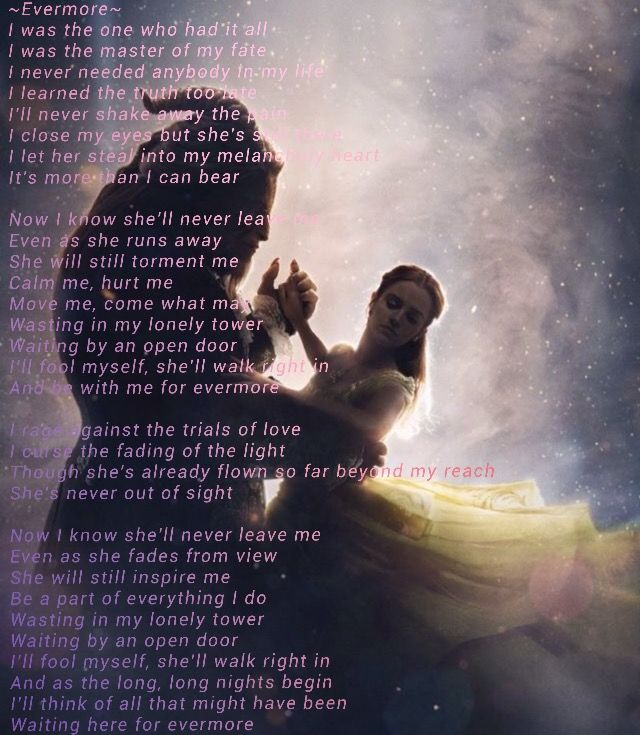 Evermore lyrics Beauty and the Beast.  This was my outmost favorite song in the movie!!! It was so strong I have found myself listening to it again and again. ❤️❤️❤️