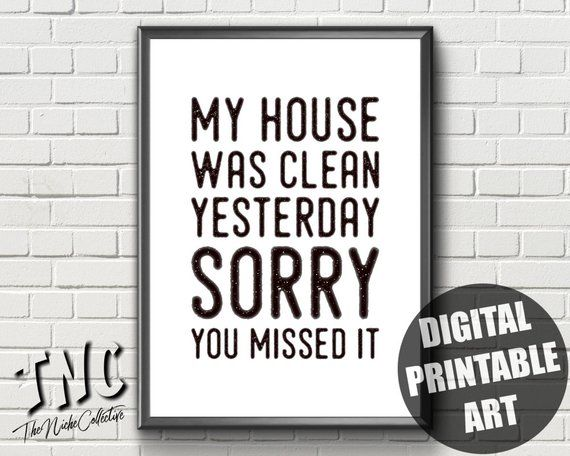 my house was clean yesterday printable wall art messy house sign rh pinterest ca