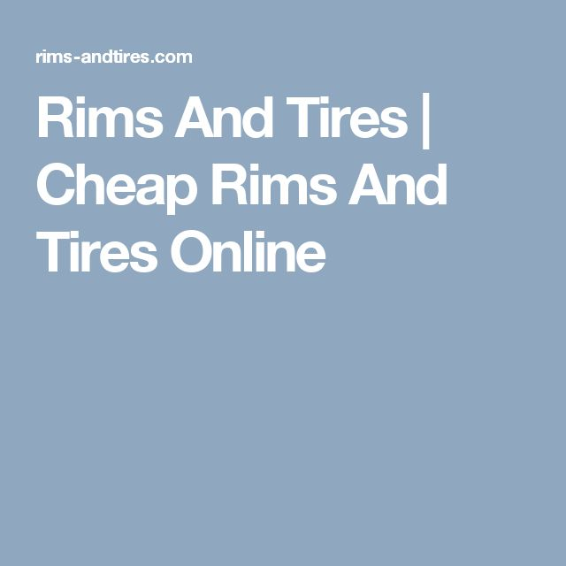 Rims And Tires | Cheap Rims And Tires Online