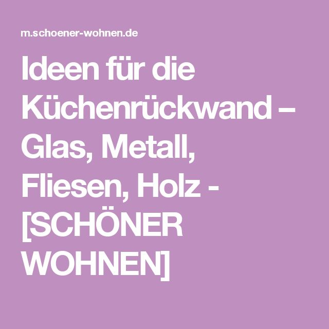 the 25+ best küchenrückwand glas ideas on pinterest | küche