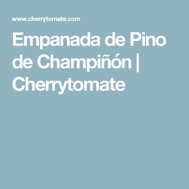 Empanada de Pino de Champiñón | Cherrytomate