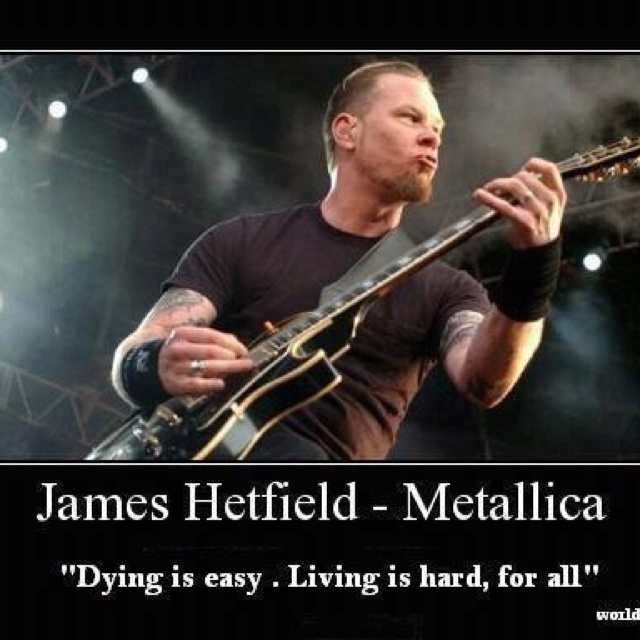 #JamesHetfield #Metallica #Quote m/