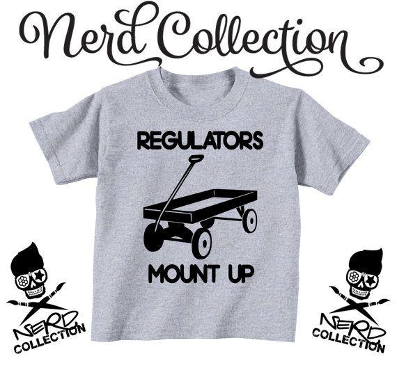 Regulators Mount Up Warren G 90s Kid Music Rap Humerious Toddler Shirt Joke Custom Clothing Toddler T-Shirt T shirt Hip Hop Hipster Wagon