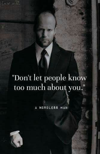 Don't let people know too much about you