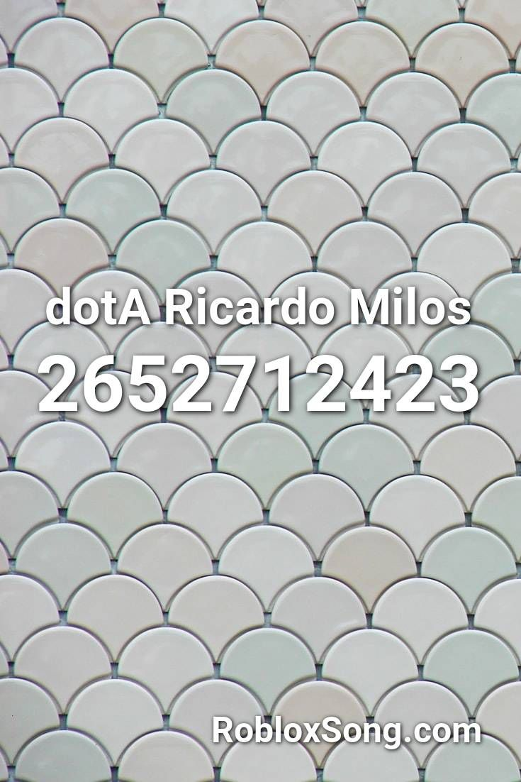 Dota Ricardo Milos Roblox Id Roblox Music Codes In 2020 Roblox