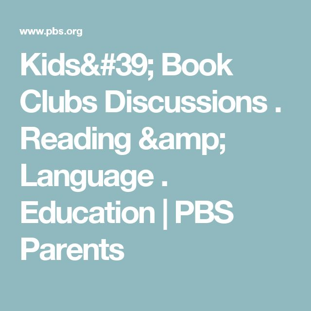 Kids' Book Clubs Discussions . Reading & Language . Education | PBS Parents