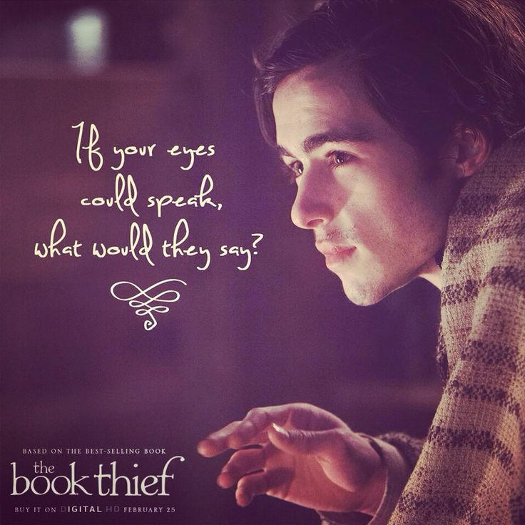 The Book Thief - remember this wisdom when trying...to find the right word(s)...          The movie is almost as beautiful as the book!