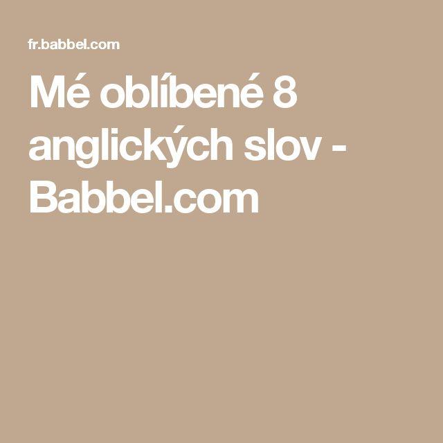 Mé oblíbené 8 anglických slov - Babbel.com