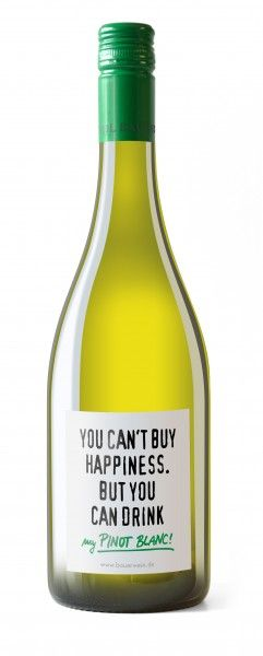 YOU can't BUY HAPPINESS - Pinot Blanc - white wine
