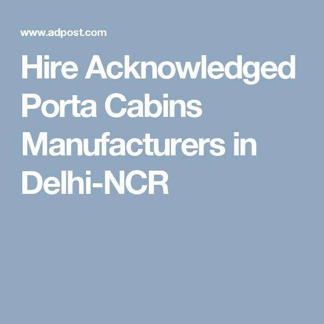 Hire Acknowledged Porta Cabins Manufacturers in Delhi-NCR