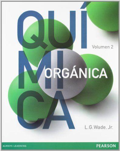 Química orgánica, vol. 1 / L. G. Wade -- 7ª ed. -- México : Pearson Educación, 2012