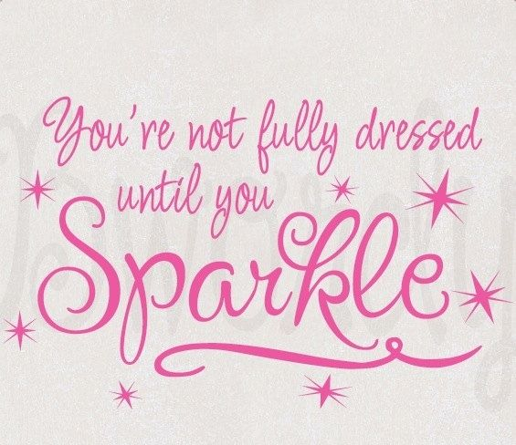 You're not fully dressed until you Sparkle!