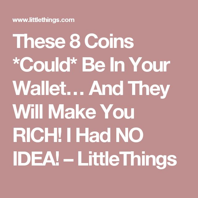These 8 Coins *Could* Be In Your Wallet… And They Will Make You RICH! I Had NO IDEA! – LittleThings