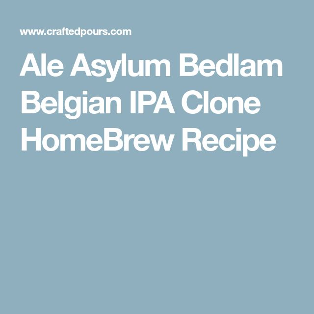 Ale Asylum Bedlam Belgian IPA Clone HomeBrew Recipe