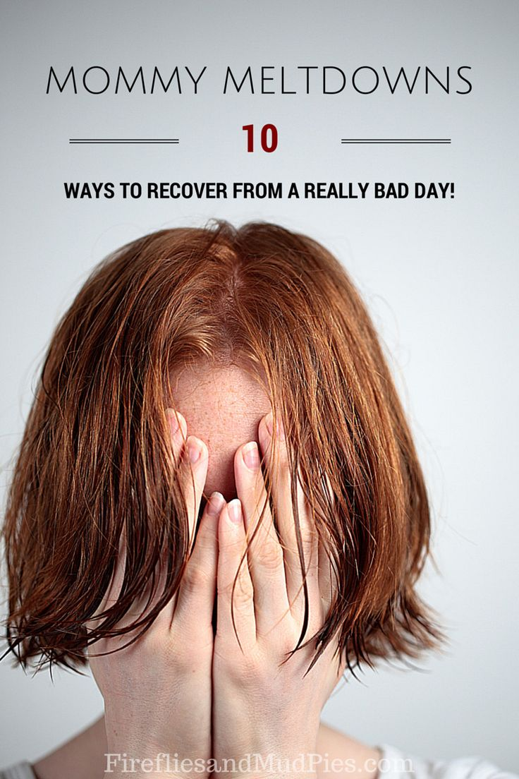 Mommy Meltdowns: 10 Ways to Recover from a Really Bad Day! — Fireflies and Mud Pies