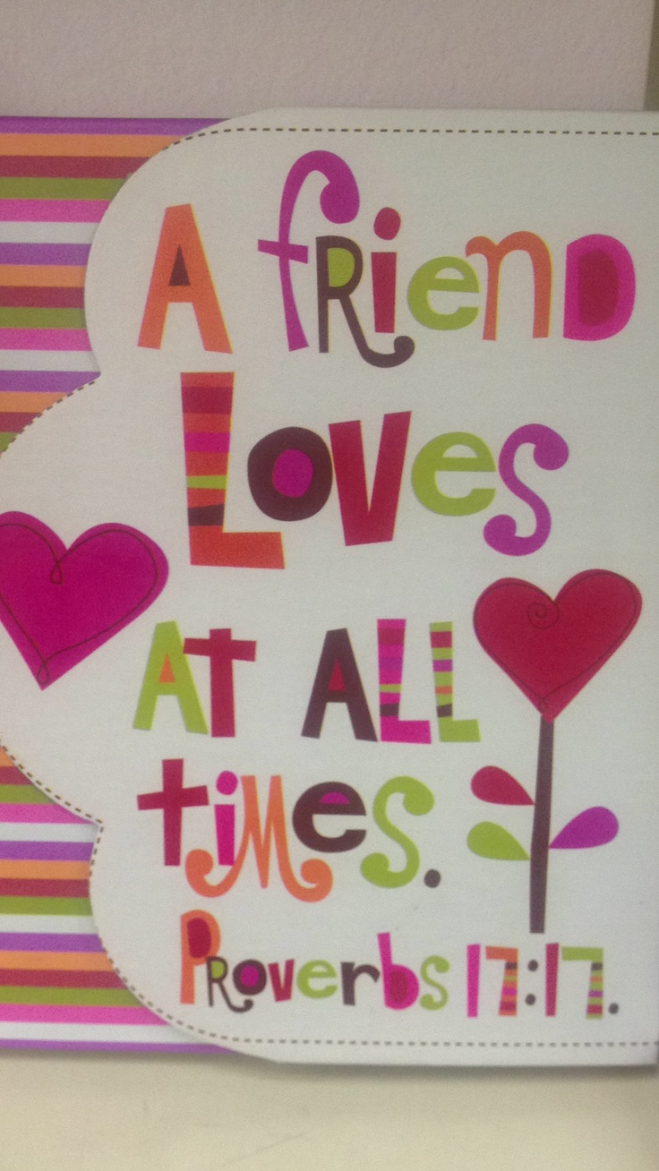 A friend loves: Friends You, My Saviour, Friends The Family, Bible Scriptures, Jesus My, 17, Inspiration Friendship, Bible Verses, Proverbs Friendship