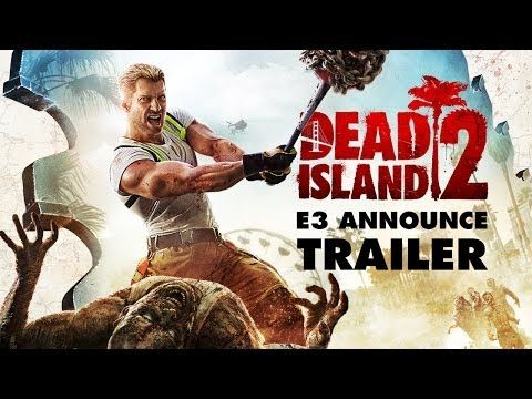 Dead Island 2 - E3 2014 Trailer - Gaming