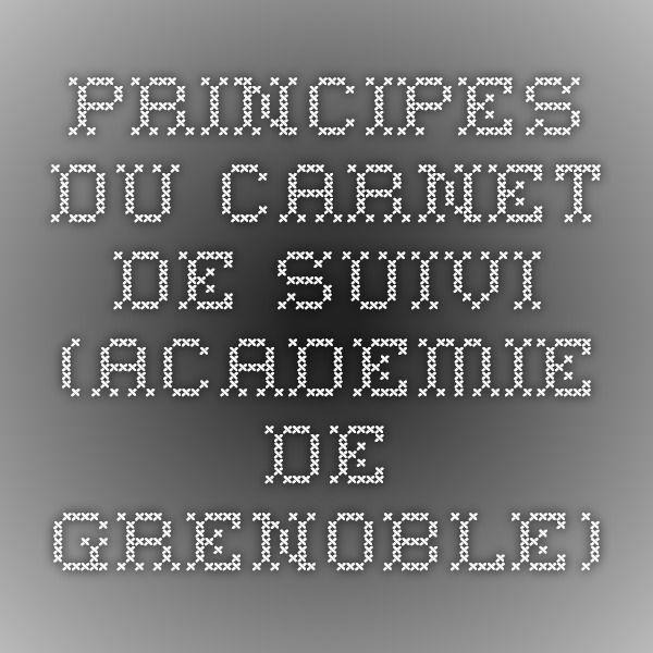PRINCIPES DU CARNET DE SUIVI (ACADEMIE DE GRENOBLE)