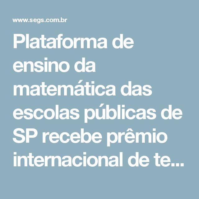 Plataforma de ensino da matemática das escolas públicas de SP recebe prêmio internacional de tecnologia em educação infantil | Segs - Portal Nacional | Clipp Noticias sobre Seguros | Saúde
