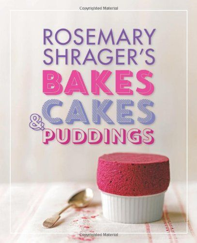 Rosemary Shrager's Bakes, Cakes & Puddings by Rosemary Shrager http://www.amazon.co.uk/dp/0600624110/ref=cm_sw_r_pi_dp_Zj58ub09BPC2D