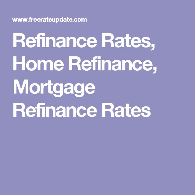 Refinance Rates, Home Refinance, Mortgage Refinance Rates