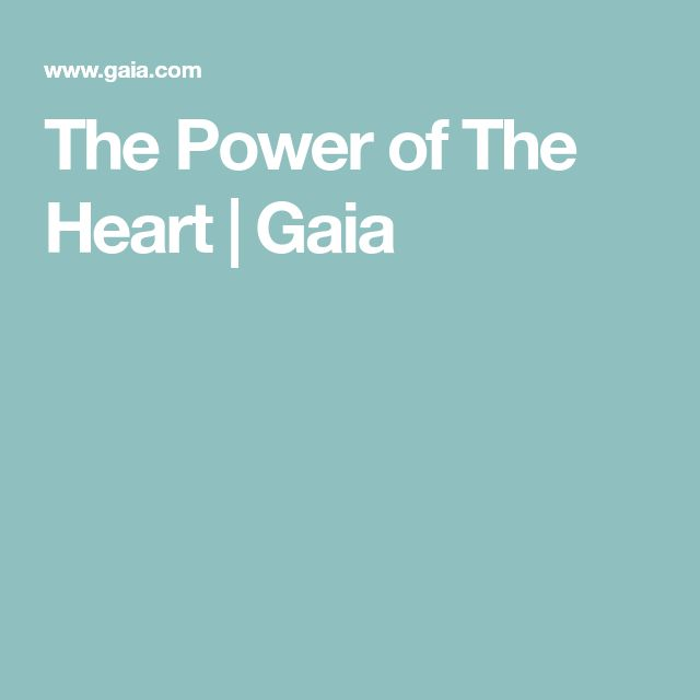 The Power of The Heart | GAIA...THE POWER OF THE HEART! | Heart, Gaia, Maya angelou