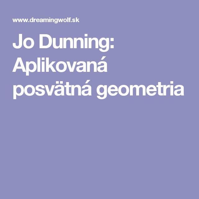 Jo Dunning: Aplikovaná posvätná geometria