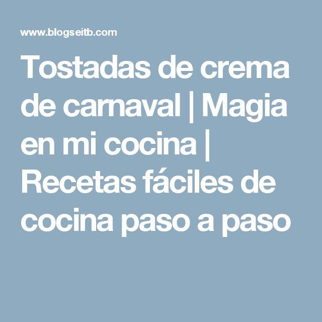 Tostadas de crema de carnaval | Magia en mi cocina | Recetas fáciles de cocina paso a paso