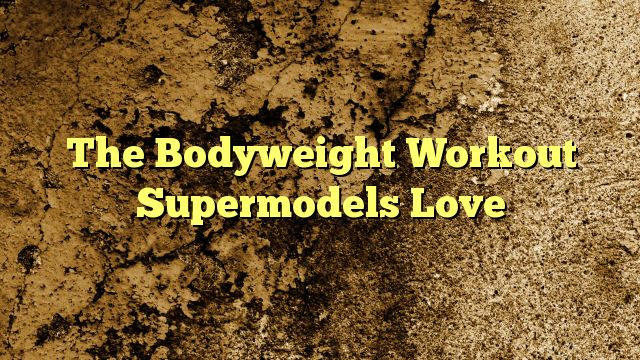 "cool The Bodyweight Workout Supermodels Love,  When London-based trainer Russell Bateman hosted pop-up classes featuring his killer sculpting moves, the workout generated global buzz. ""A f...,http://90daynewbody.com/the-bodyweight-workout-supermodels-love/"