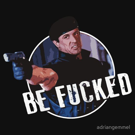 Sylvester Stallone - Demolition Man, Be well, be f**ked T-Shirt Design action movie quote, rocky, city cobra, wesley snipes, john spartan, murder death kill, rambo, cliffhanger, expendables