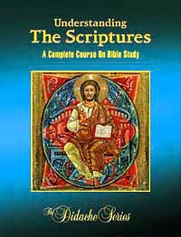 Understanding The Scriptures: A Complete Course on Bible Study - Didache Series