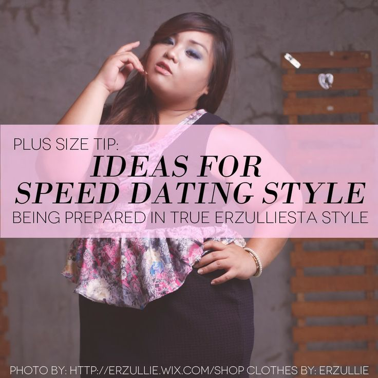 Erzullie Fierce Plus Size Fashion Philippines: PLUS SIZE TIP: IDEAS FOR SPEED DATING STYLE