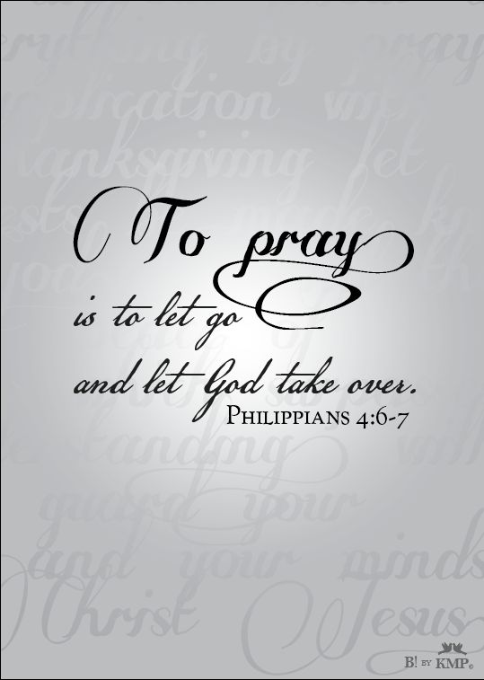 to pray, and he will.