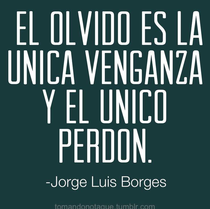 Frases de vida -Jorge Luis Borges