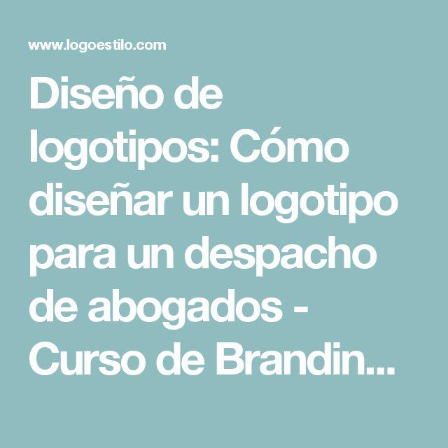 Diseño de logotipos: Cómo diseñar un logotipo para un despacho de abogados - Curso de Branding -  Logo Estilo