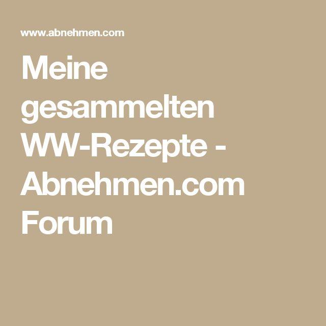Meine gesammelten WW-Rezepte - Abnehmen.com Forum