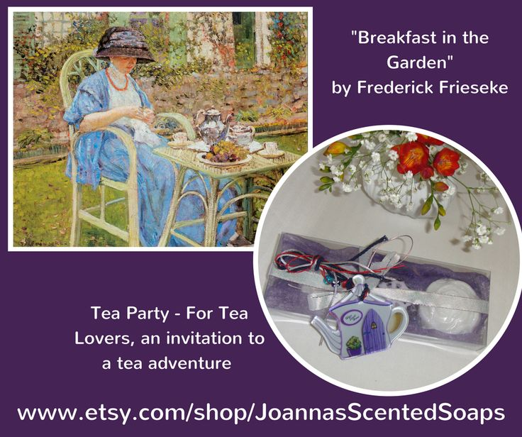 "This painting by Frederick Carl Frieseke, entitled ""Breakfast in the Garden"" (1911), was given me the idea for the ""Invitation to a tea party"". For Tea Lovers, a Unique Box: A Luxury Exclusive Purple Handmade Set with three Glycerin Scented Soaps and an awesome handmade glass ornament ( which looks like a Teapot) in the packaging!!! An invitation to a par-TEA, to a tea adventure!"
