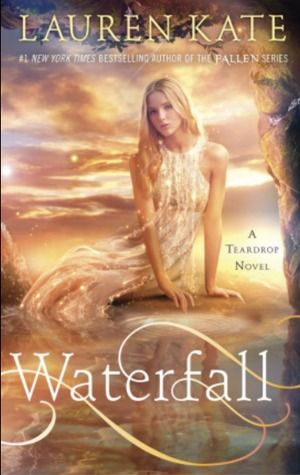 Waterfall by Lauren Kate | Teardrop, BK#2 | Publisher: Delacorte Books for Young Readers | http://laurenkatebooks.net | #YA #Paranormal