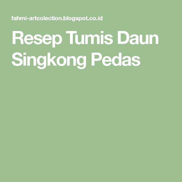 Resep Tumis Daun Singkong Pedas