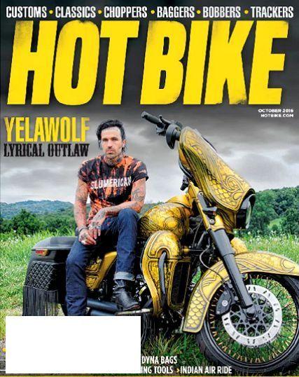 HOT BIKE Magazine October 2016 YELAWOLF LYRICAL OUTLAW, FXR Bag Install - NEW