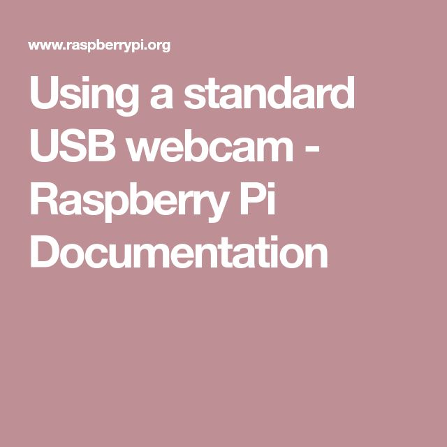 Using a standard USB webcam - Raspberry Pi Documentation