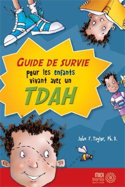 guide de survie pour les enfants atteints de TDA/H www.tdah.be