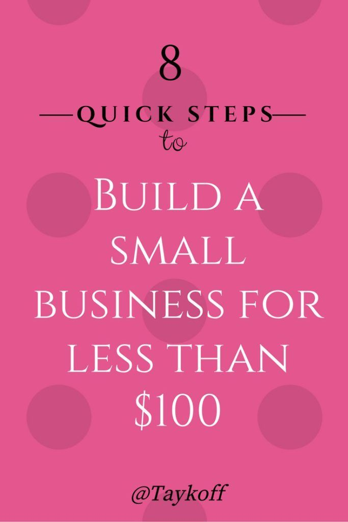 How to start a small business in 8 quick steps for less than $100. Business checklist, Business costs, how to start a business, business ideas, how to start a nonprofit