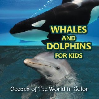 Whales-and-Dolphins-for-Kids-Oceans-of-The-World-in-Color-0