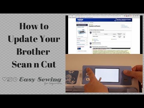 How to Update Your Brother ScanNCut - Step by Step Scan N Cut - YouTube